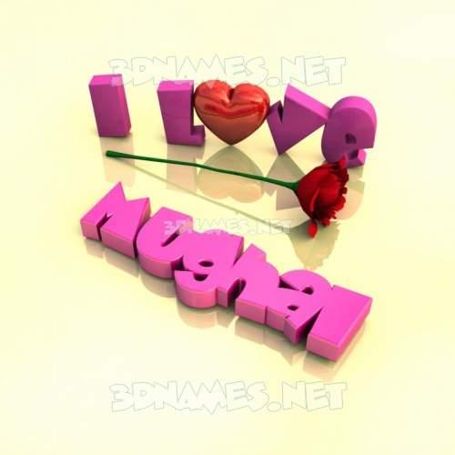 I Love ??? 3D Name for mughal